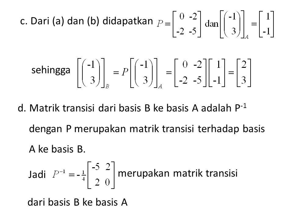 c. Dari (a) dan (b) didapatkan sehingga