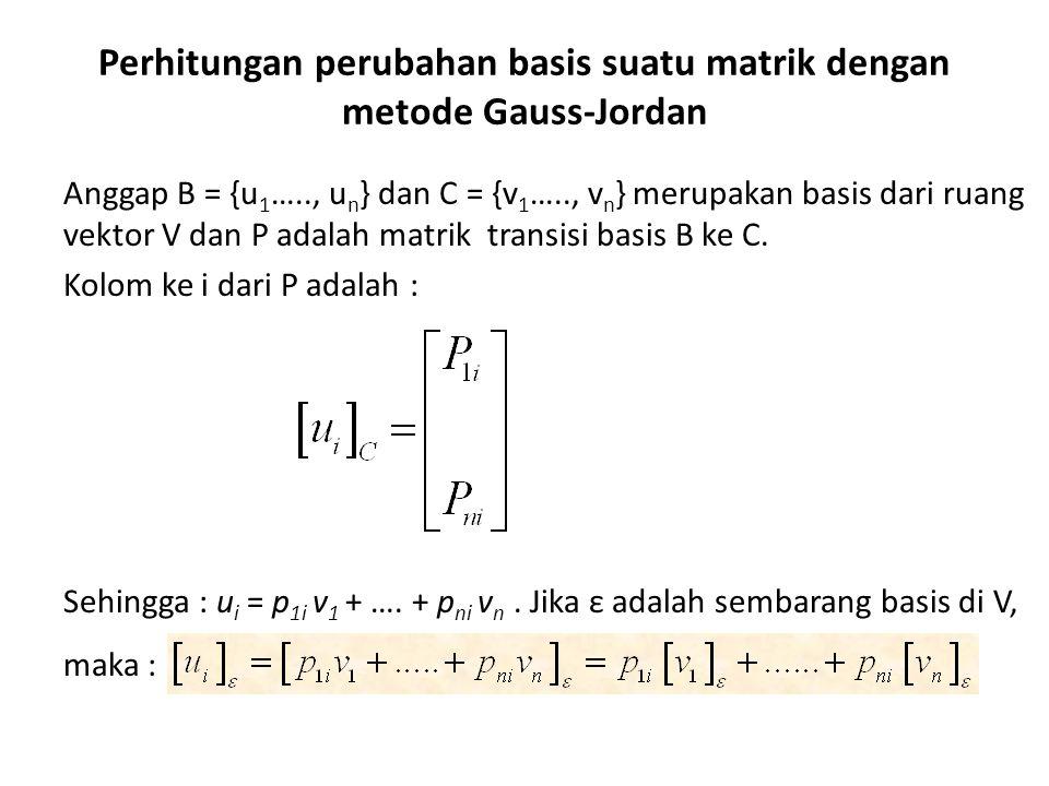 Perhitungan perubahan basis suatu matrik dengan metode Gauss-Jordan