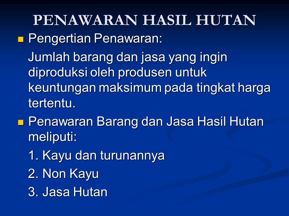 PENAWARAN HASIL HUTAN Pengertian Penawaran: