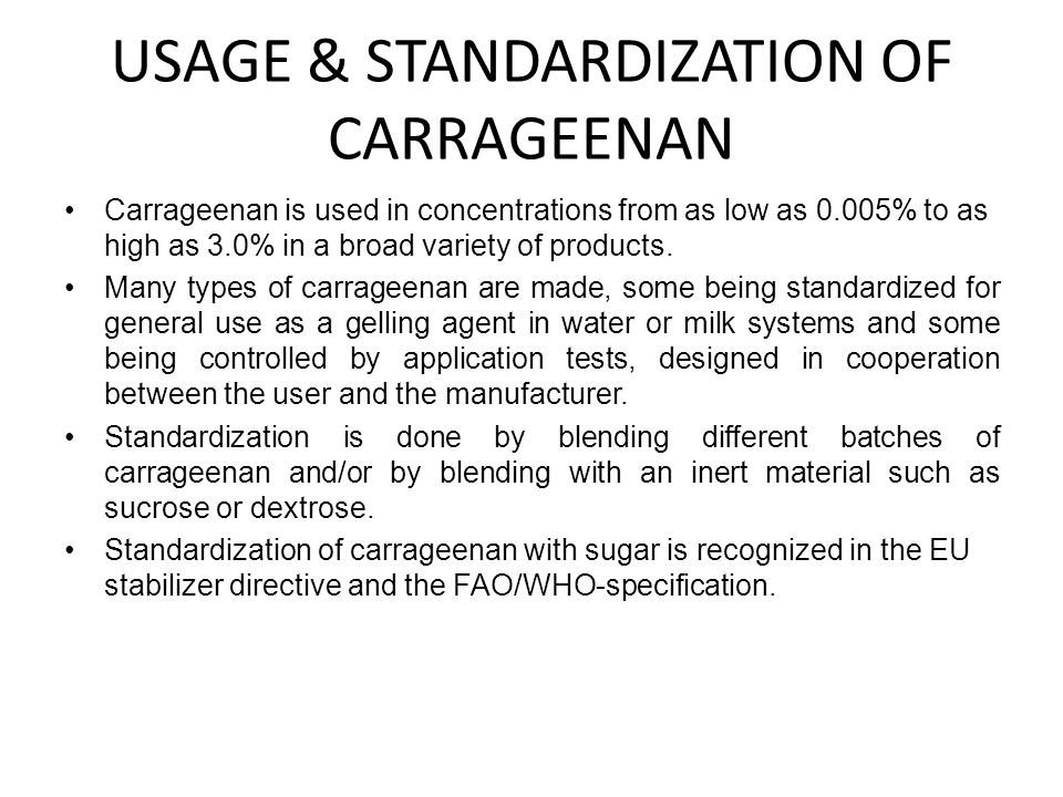 USAGE & STANDARDIZATION OF CARRAGEENAN