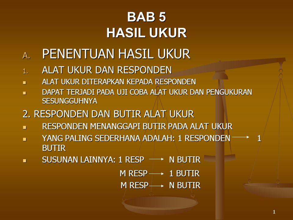 BAB 5 HASIL UKUR PENENTUAN HASIL UKUR ALAT UKUR DAN RESPONDEN