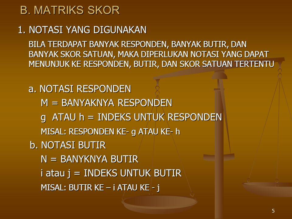 B. MATRIKS SKOR 1. NOTASI YANG DIGUNAKAN