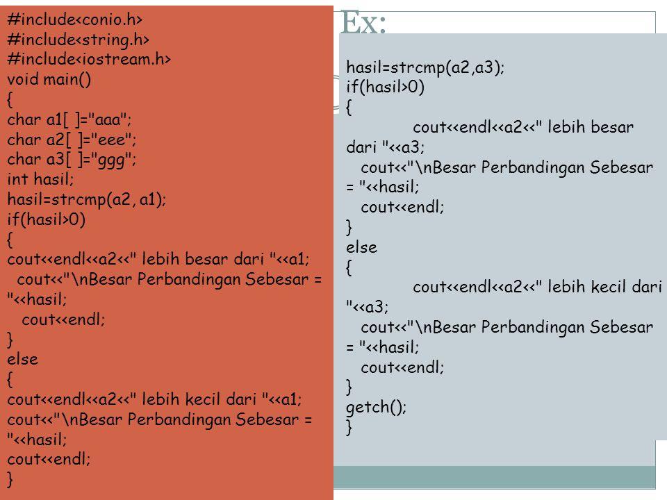 Ex: #include<conio.h> #include<string.h>