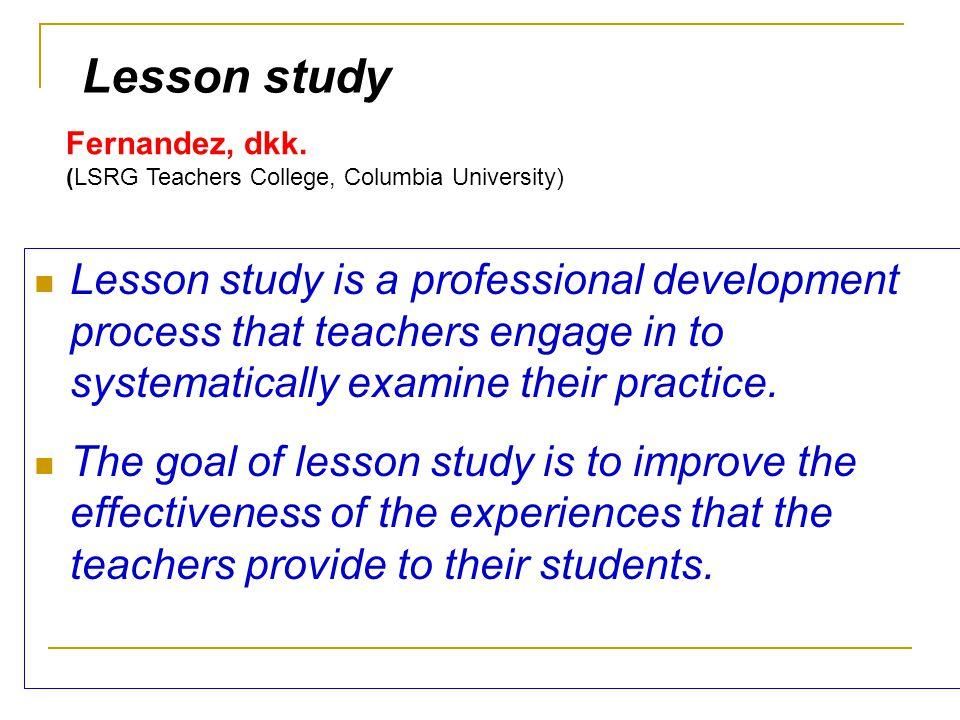 Lesson study Fernandez, dkk. (LSRG Teachers College, Columbia University)
