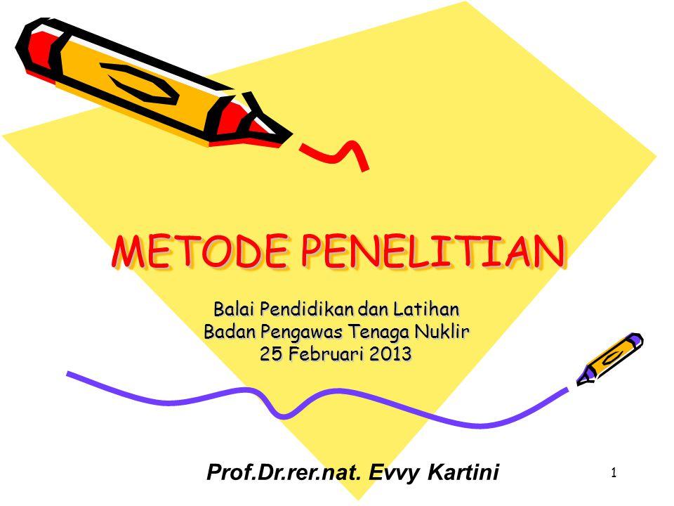 METODE PENELITIAN Prof.Dr.rer.nat. Evvy Kartini