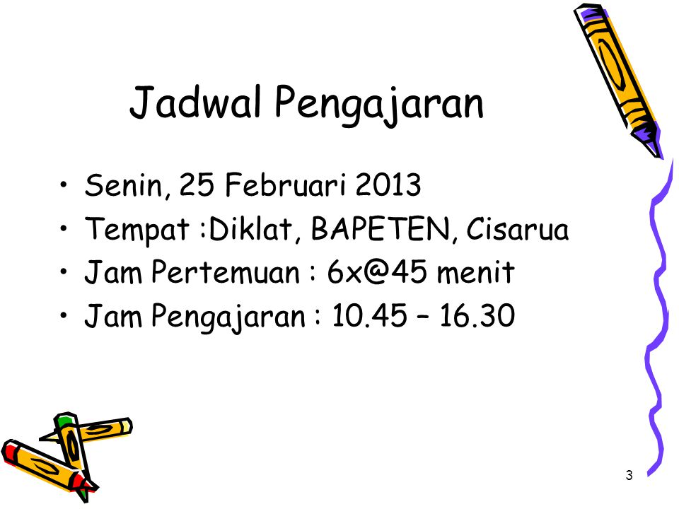 Jadwal Pengajaran Senin, 25 Februari 2013
