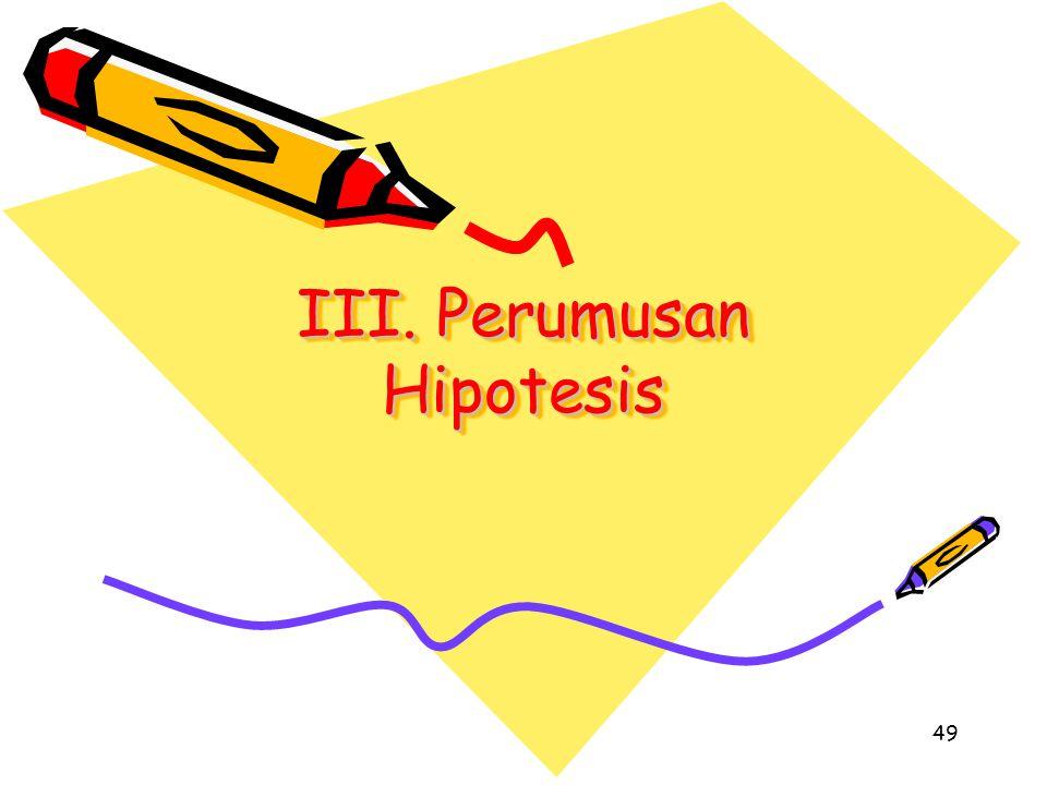 III. Perumusan Hipotesis