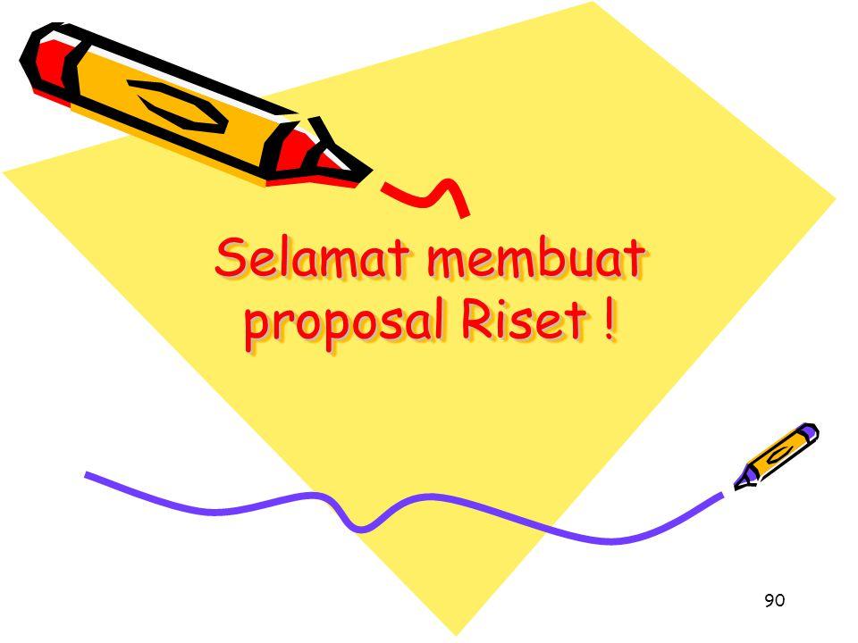 Selamat membuat proposal Riset !