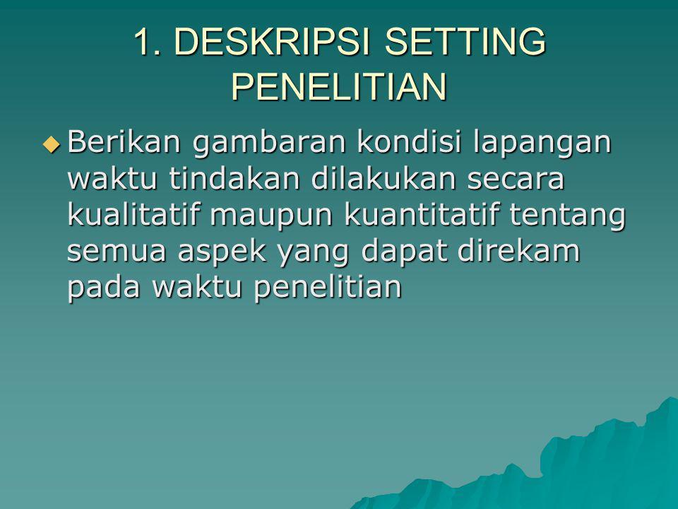 1. DESKRIPSI SETTING PENELITIAN