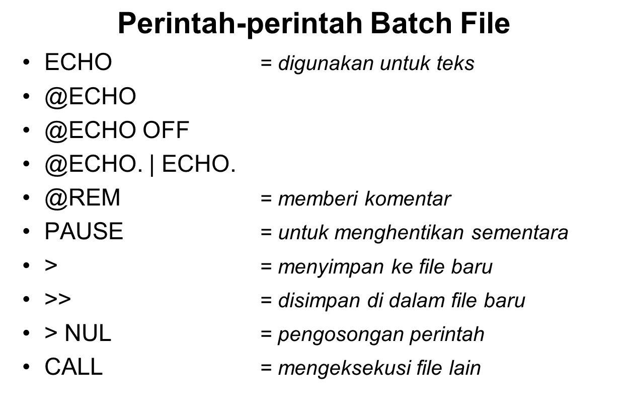 Perintah-perintah Batch File