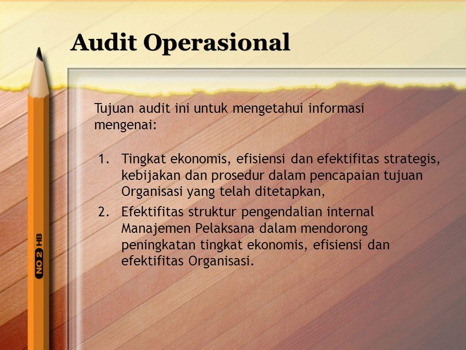 Audit Operasional Tujuan audit ini untuk mengetahui informasi mengenai:
