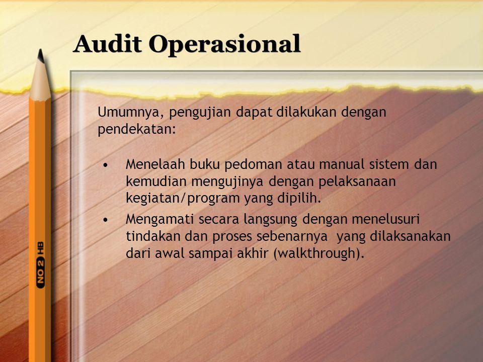 Audit Operasional Umumnya, pengujian dapat dilakukan dengan pendekatan: