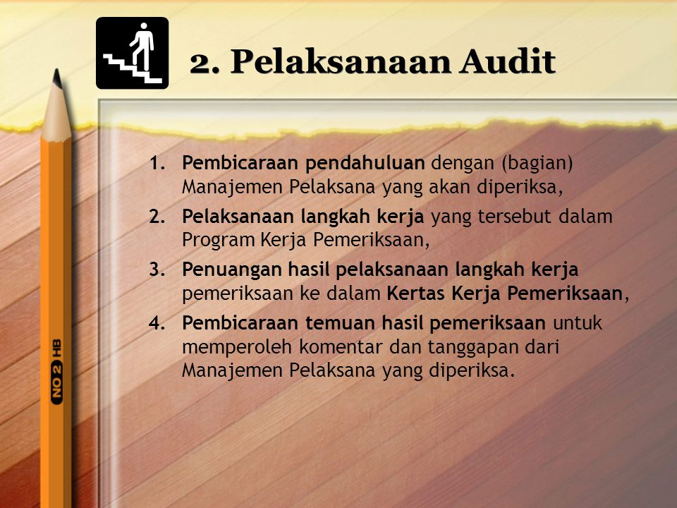 2. Pelaksanaan Audit Pembicaraan pendahuluan dengan (bagian) Manajemen Pelaksana yang akan diperiksa,