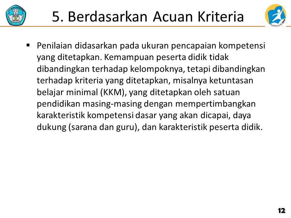 5. Berdasarkan Acuan Kriteria