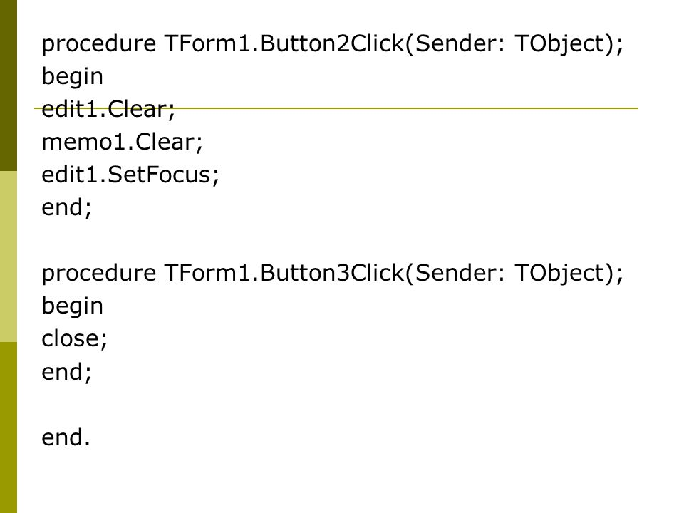 procedure TForm1.Button2Click(Sender: TObject);