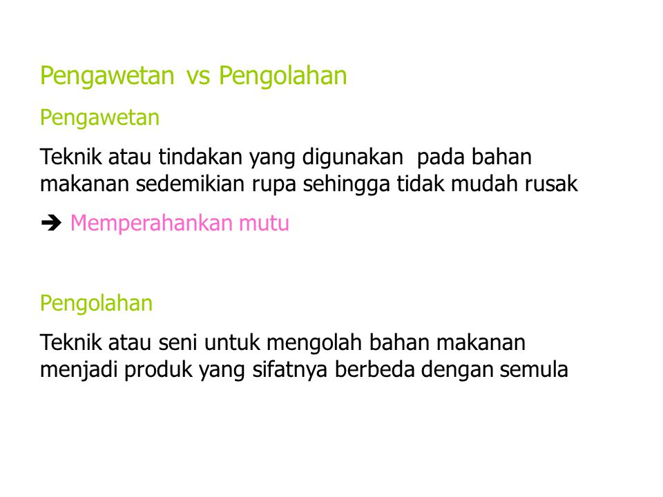 Pengawetan vs Pengolahan