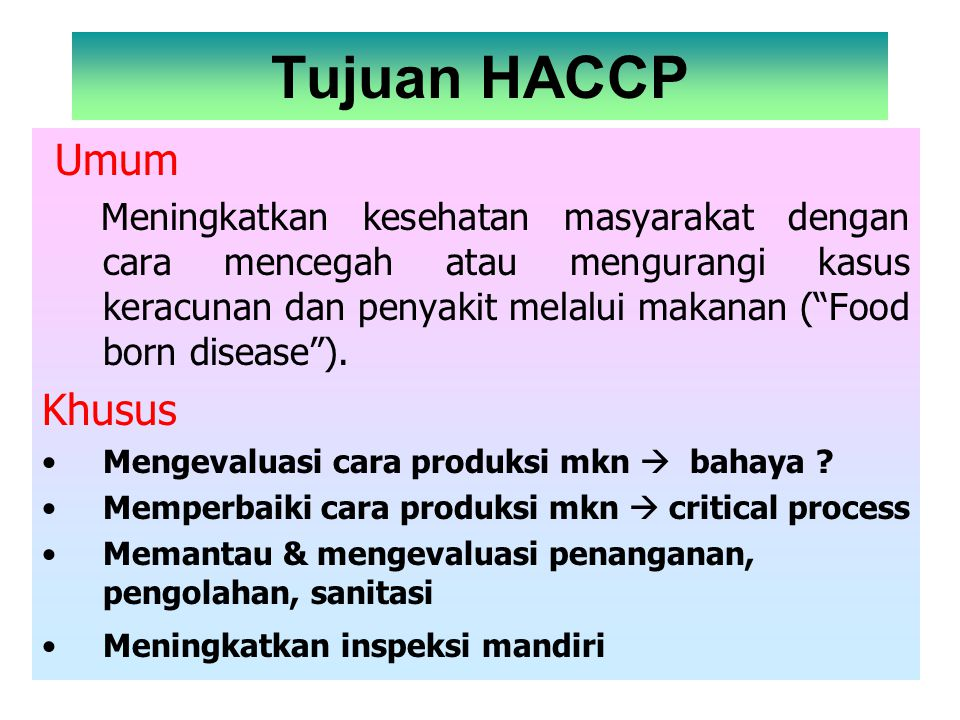 Tujuan HACCP Umum Khusus
