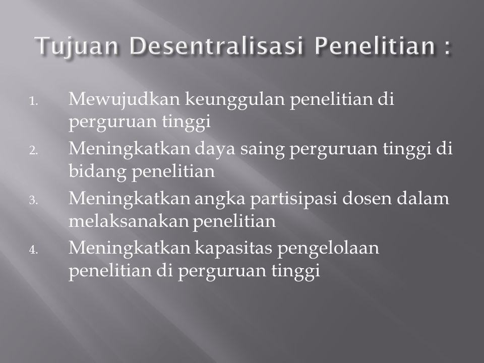 Tujuan Desentralisasi Penelitian :