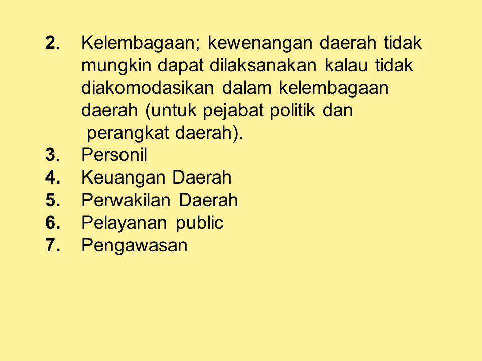 2. Kelembagaan; kewenangan daerah tidak
