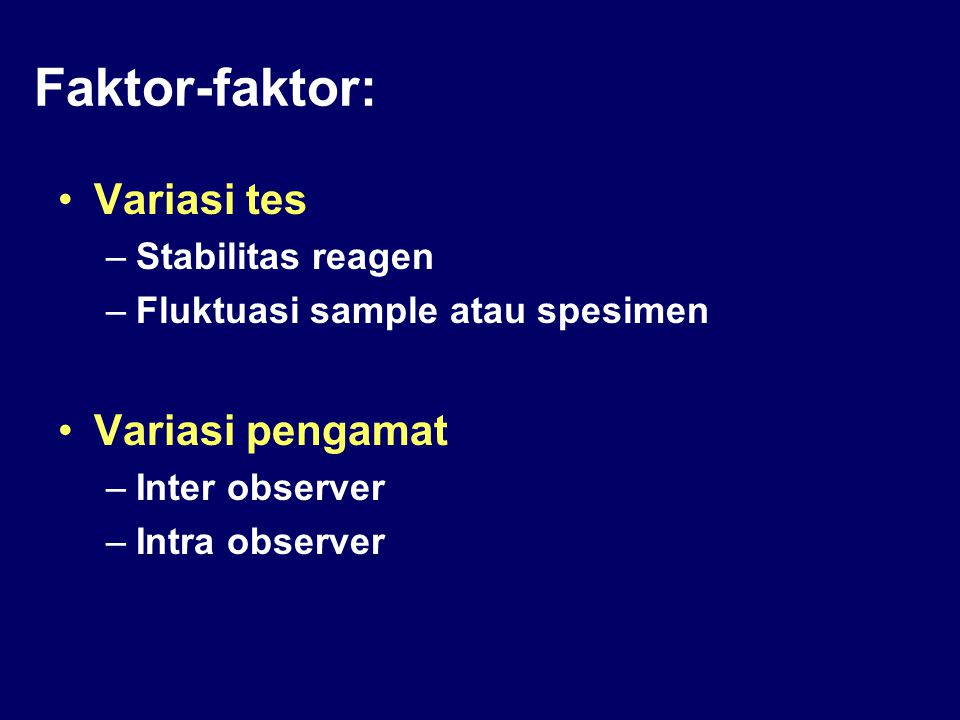 Faktor-faktor: Variasi tes Variasi pengamat Stabilitas reagen