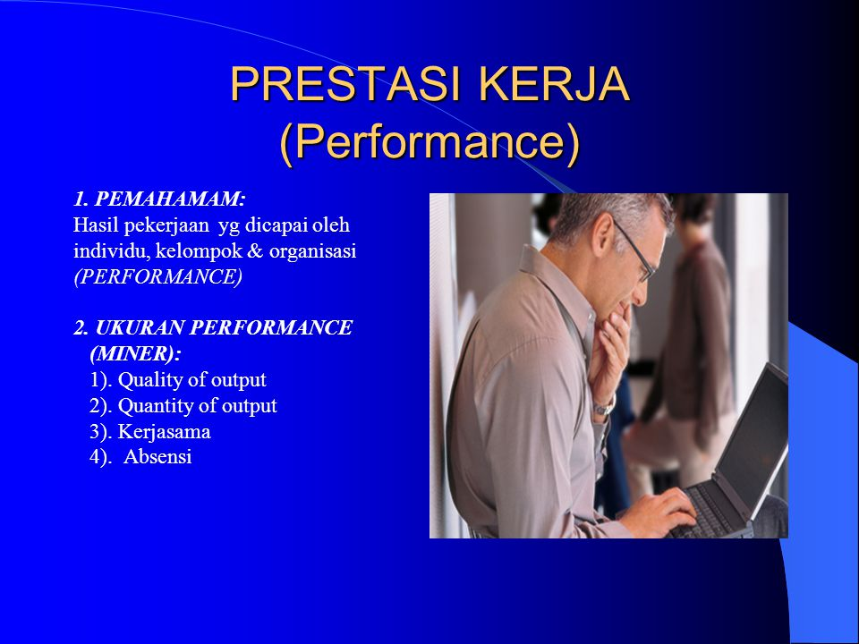 PRESTASI KERJA (Performance)