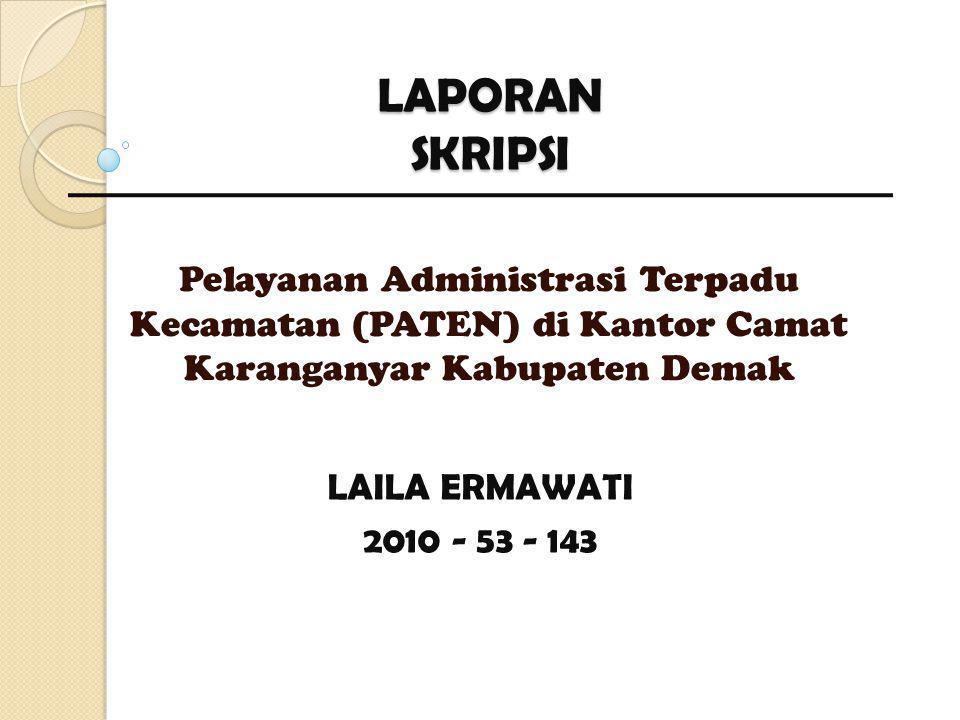 LAPORAN SKRIPSI Pelayanan Administrasi Terpadu Kecamatan (PATEN) di Kantor Camat Karanganyar Kabupaten Demak.