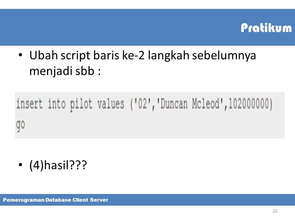 Ubah script baris ke-2 langkah sebelumnya menjadi sbb :