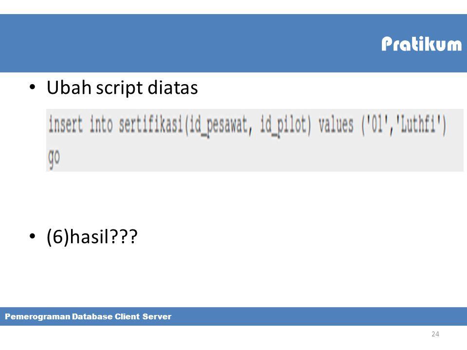 Pratikum Ubah script diatas (6)hasil