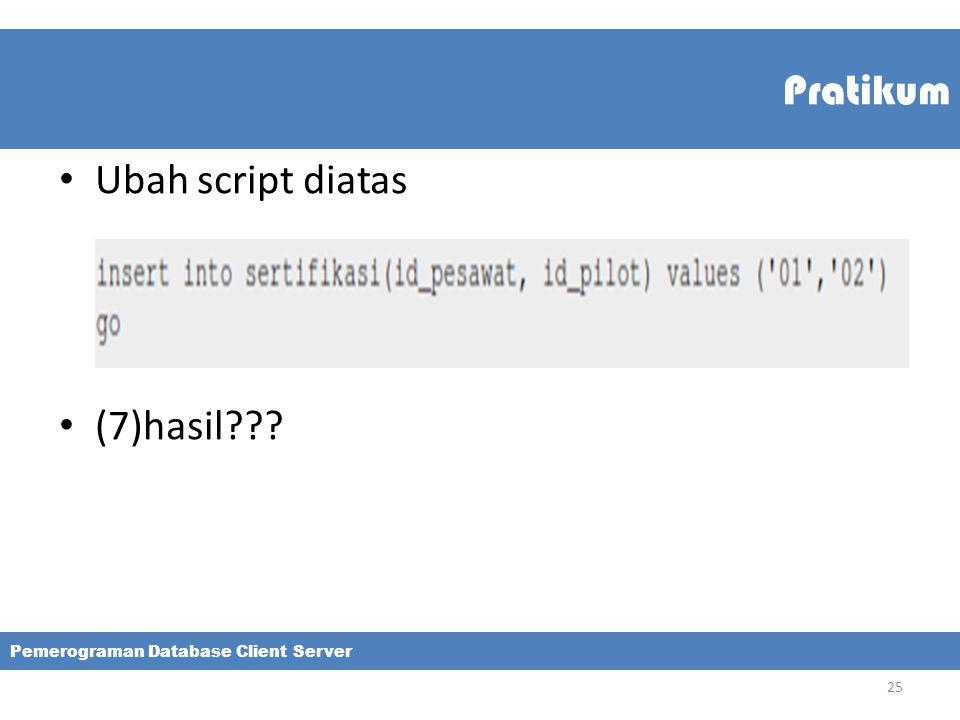 Pratikum Ubah script diatas (7)hasil