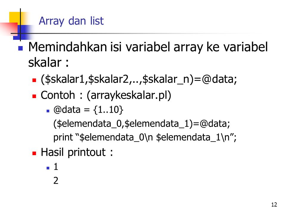 Memindahkan isi variabel array ke variabel skalar :