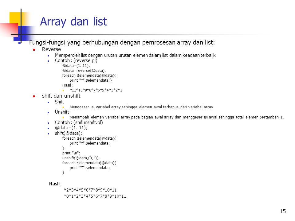 Array dan list Fungsi-fungsi yang berhubungan dengan pemrosesan array dan list: Reverse.