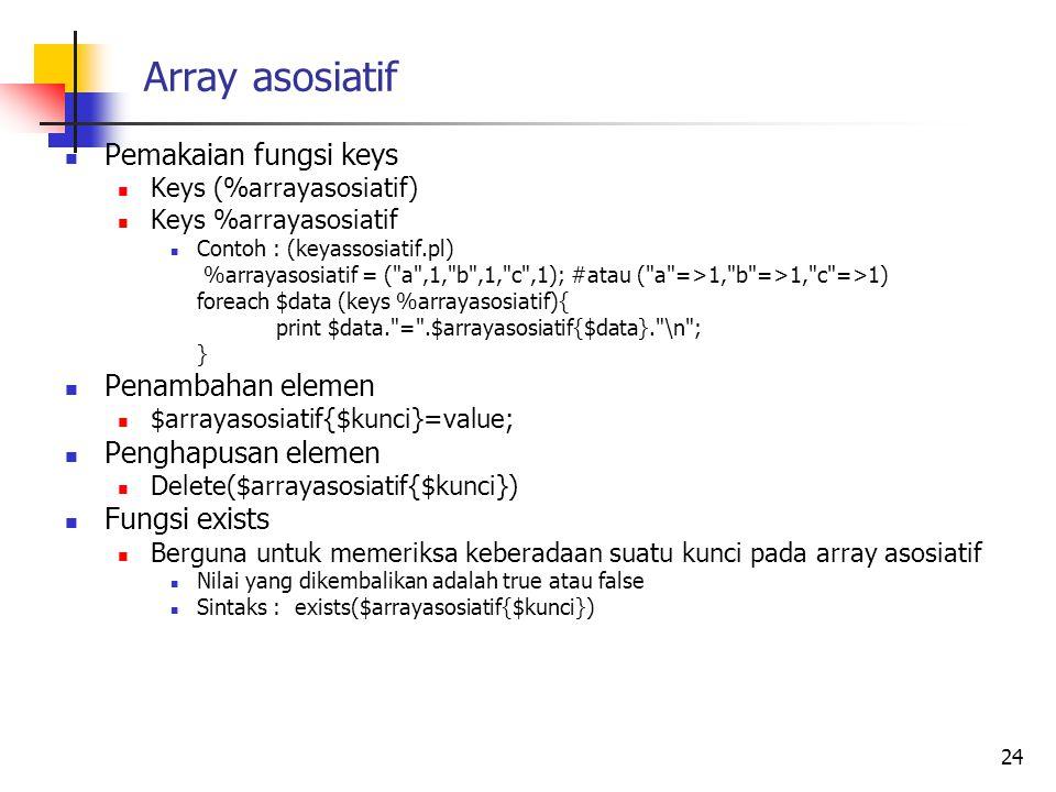 Array asosiatif Pemakaian fungsi keys Penambahan elemen