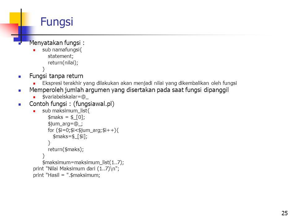 Fungsi Menyatakan fungsi : Fungsi tanpa return