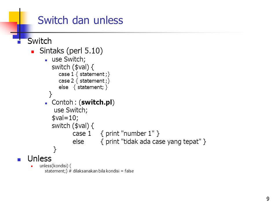 Switch dan unless Switch Unless Sintaks (perl 5.10) use Switch;
