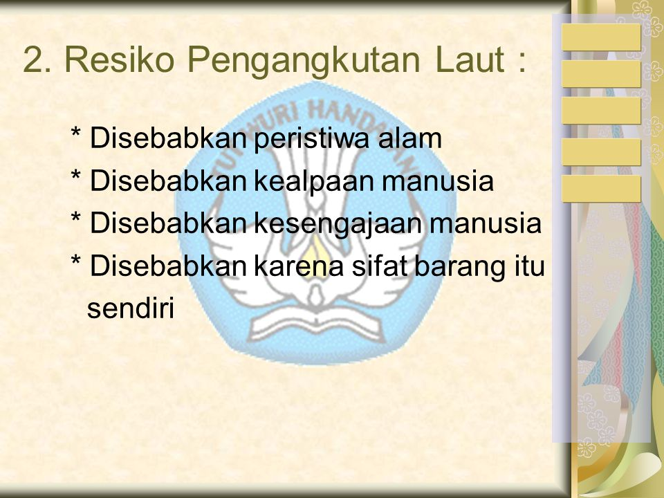 2. Resiko Pengangkutan Laut :