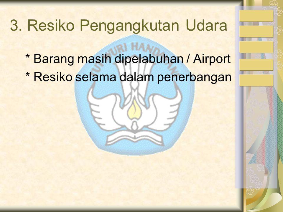 3. Resiko Pengangkutan Udara