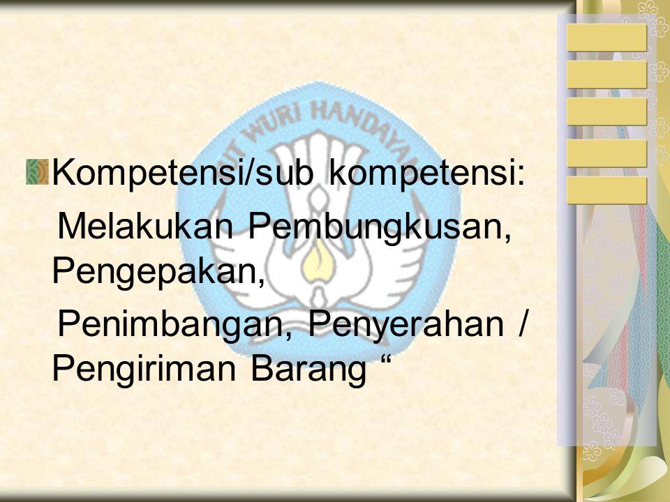Kompetensi/sub kompetensi: