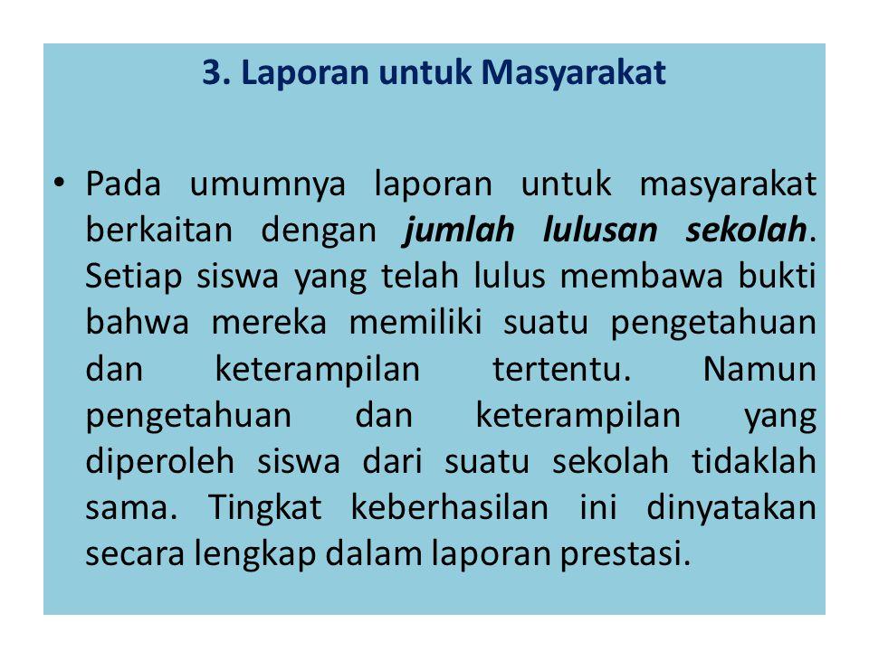 3. Laporan untuk Masyarakat