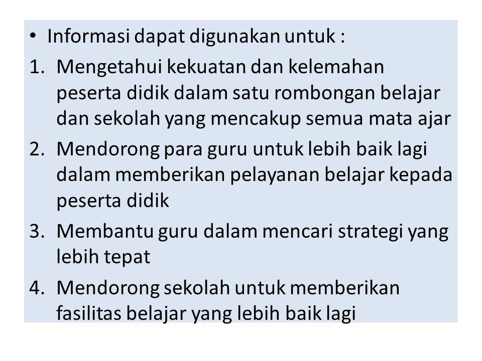 Informasi dapat digunakan untuk :