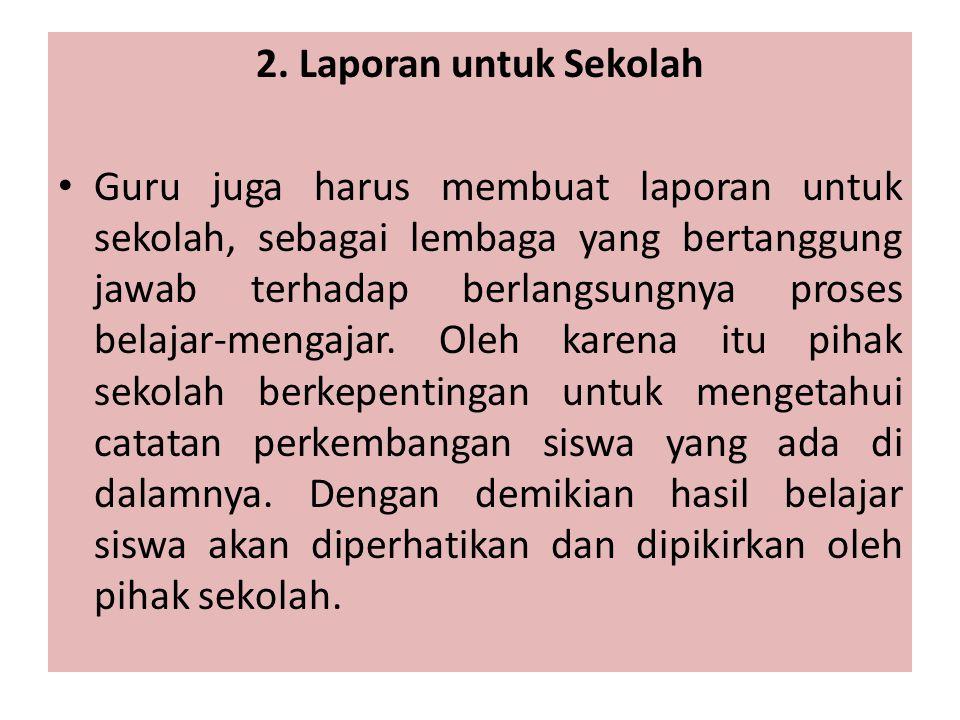 2. Laporan untuk Sekolah