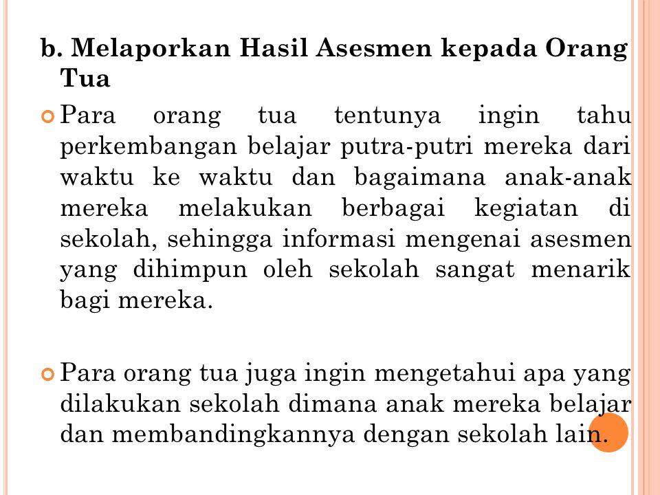 b. Melaporkan Hasil Asesmen kepada Orang Tua