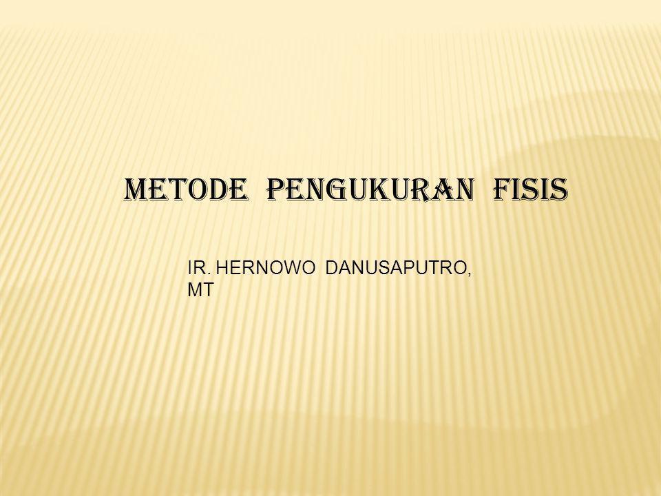 METODE PENGUKURAN FISIS