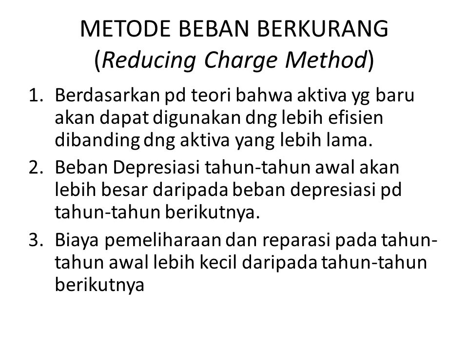 METODE BEBAN BERKURANG (Reducing Charge Method)