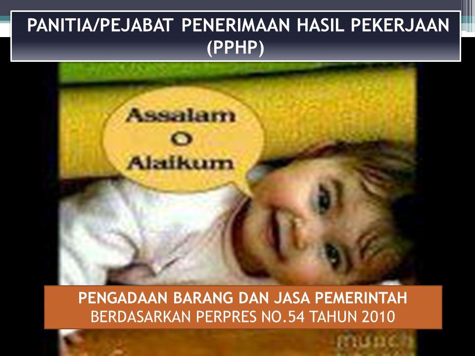 PANITIA/PEJABAT PENERIMAAN HASIL PEKERJAAN (PPHP)