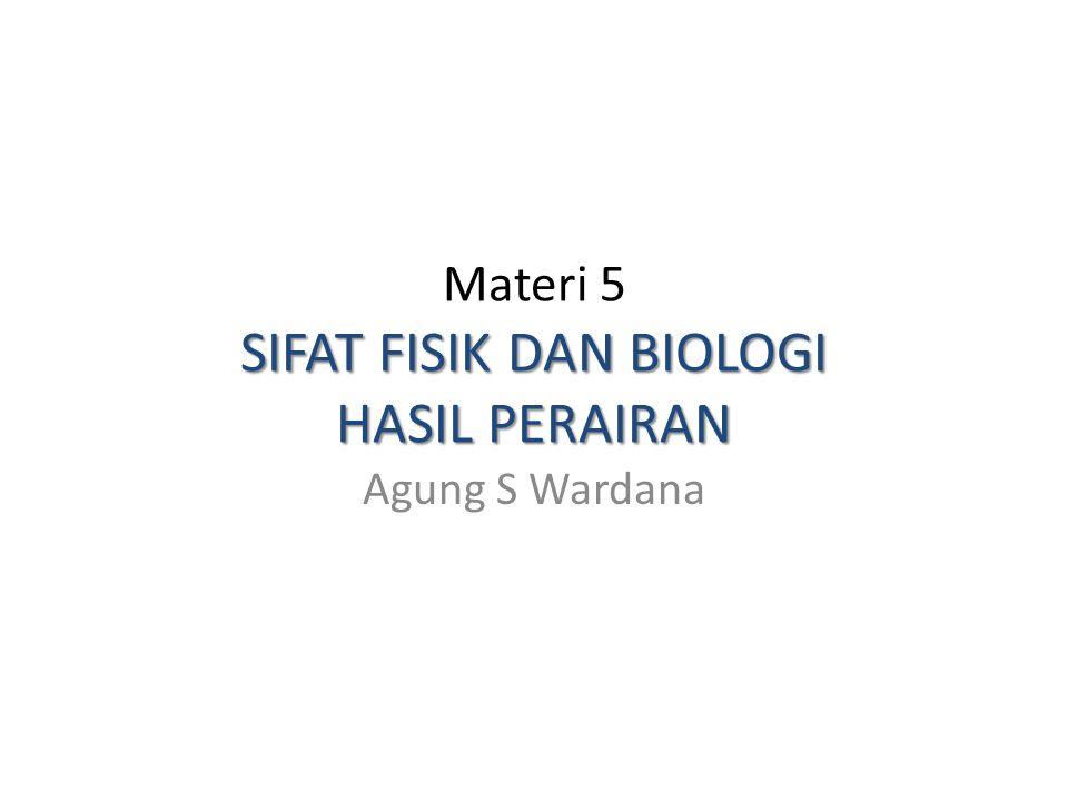Materi 5 SIFAT FISIK DAN BIOLOGI HASIL PERAIRAN