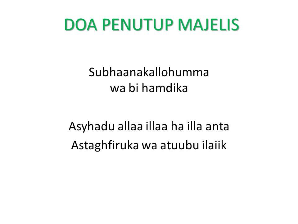 DOA PENUTUP MAJELIS Subhaanakallohumma wa bi hamdika