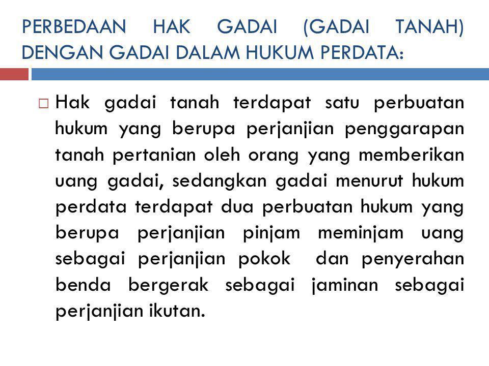 PERBEDAAN HAK GADAI (GADAI TANAH) DENGAN GADAI DALAM HUKUM PERDATA: