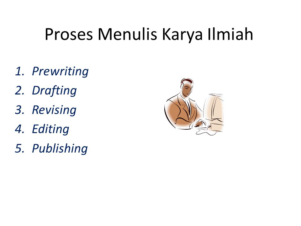 Proses Menulis Karya Ilmiah
