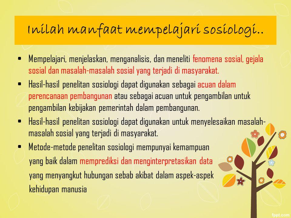 Inilah manfaat mempelajari sosiologi..