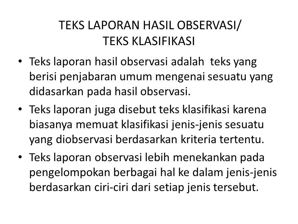 TEKS LAPORAN HASIL OBSERVASI/ TEKS KLASIFIKASI